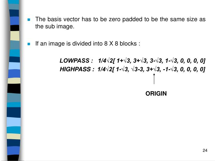 The basis vector has to be zero padded to be the same size as the sub image.