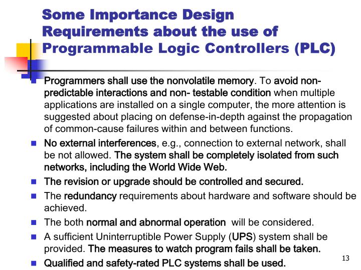 selection hardware and software requirements of a plc Plcs are often defined as miniature industrial computers that contain hardware and software used to perform control functions a plc consists of two basic sections: the central processing unit (cpu) and the input/output interface system.
