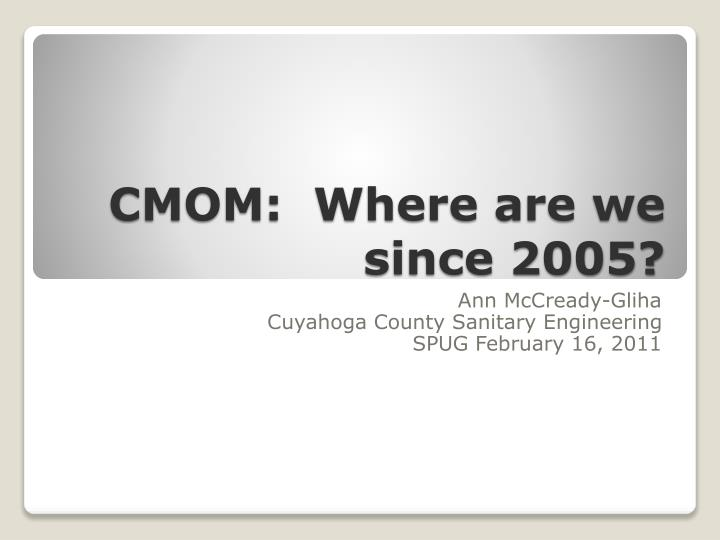 cmom where are we since 2005 n.