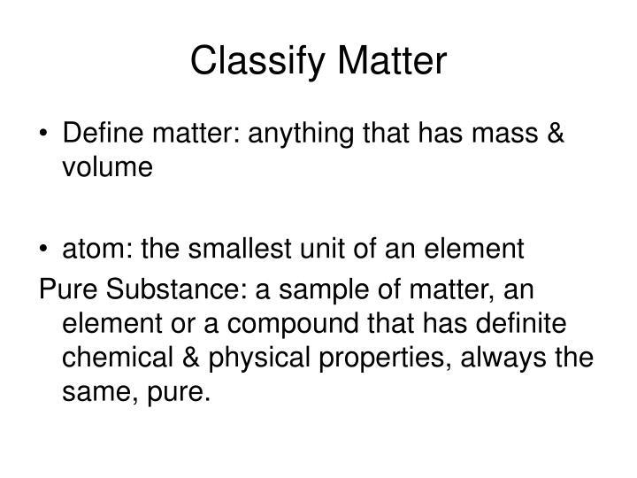Classify Matter