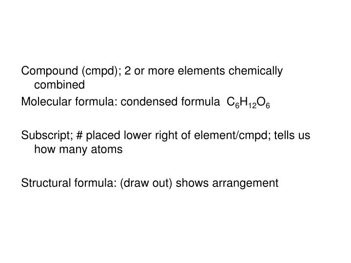 Compound (cmpd); 2 or more elements chemically combined