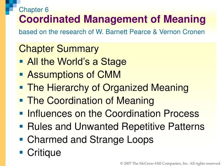 coordinated management meaning 1 Coordinated management of meaning wbarnett pearce dalam percakapan dan selalu membuat pesan-pesan yang kirim dan terima, orang saling menciptakan makna.
