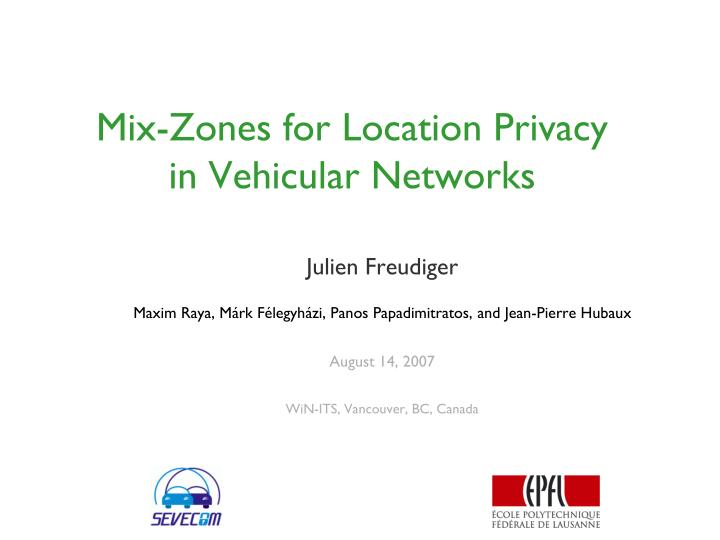 Mix zones for location privacy in vehicular networks