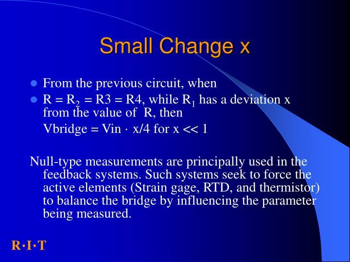 Small change x