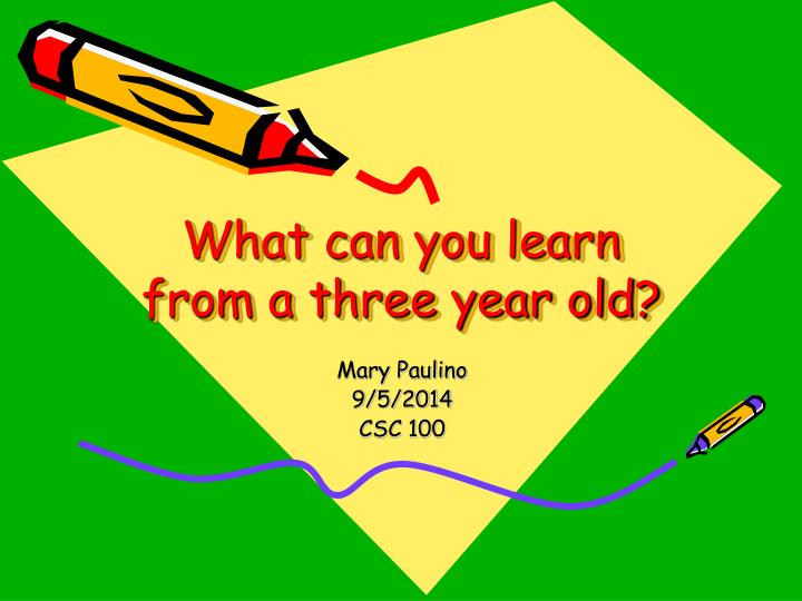 what can you learn from a three year old n.