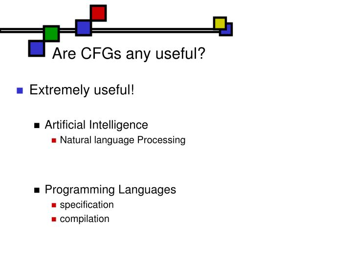 Are CFGs any useful?