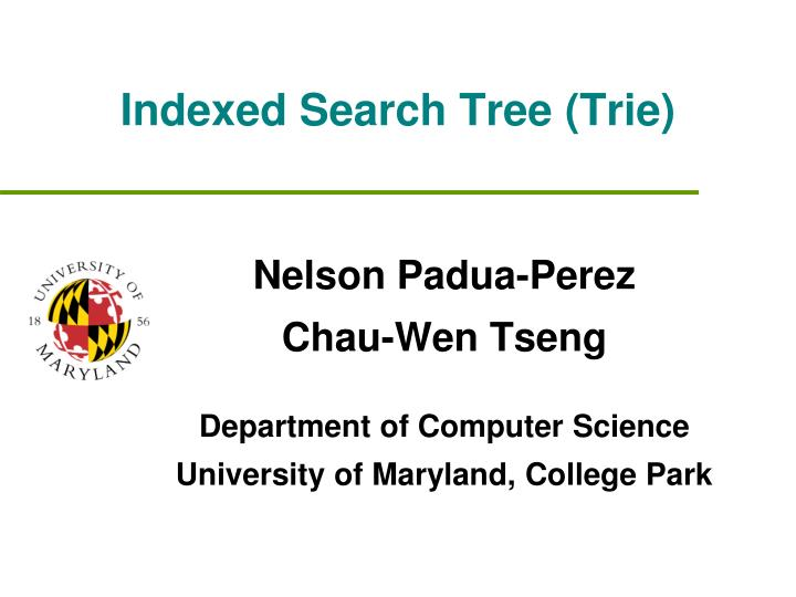 Indexed search tree trie