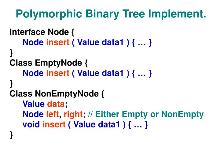Polymorphic Binary Tree Implement.