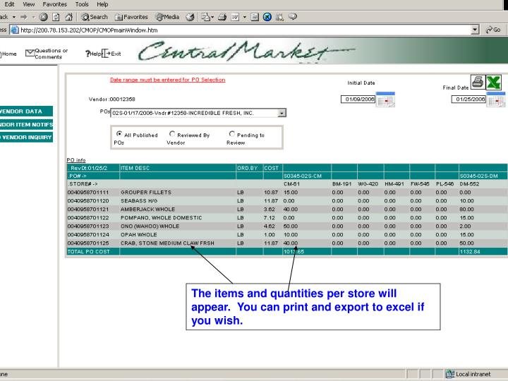 The items and quantities per store will appear.  You can print and export to excel if you wish.