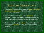 extraction operator