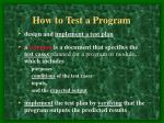 how to test a program
