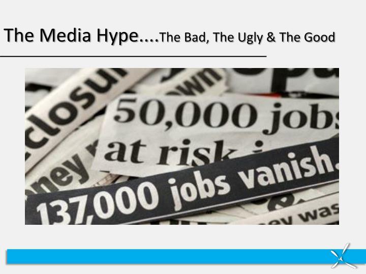 The Media Hype....