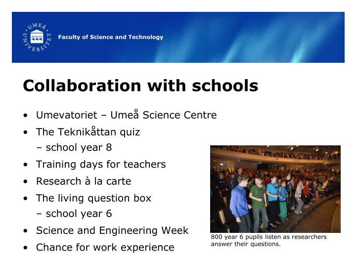 Collaboration with schools