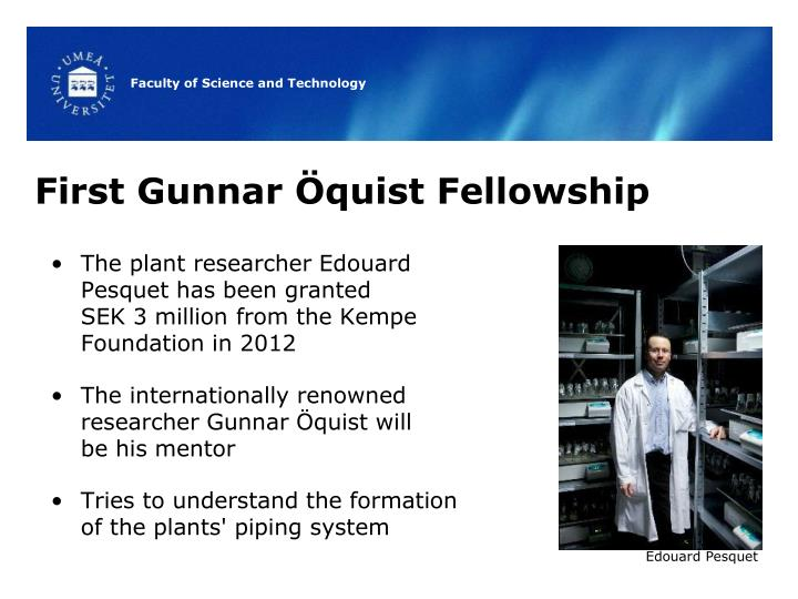 First Gunnar Öquist Fellowship