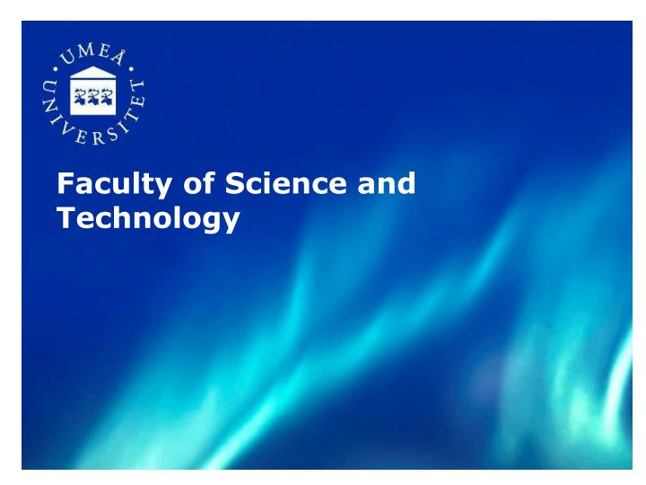 Faculty of Science and Technology