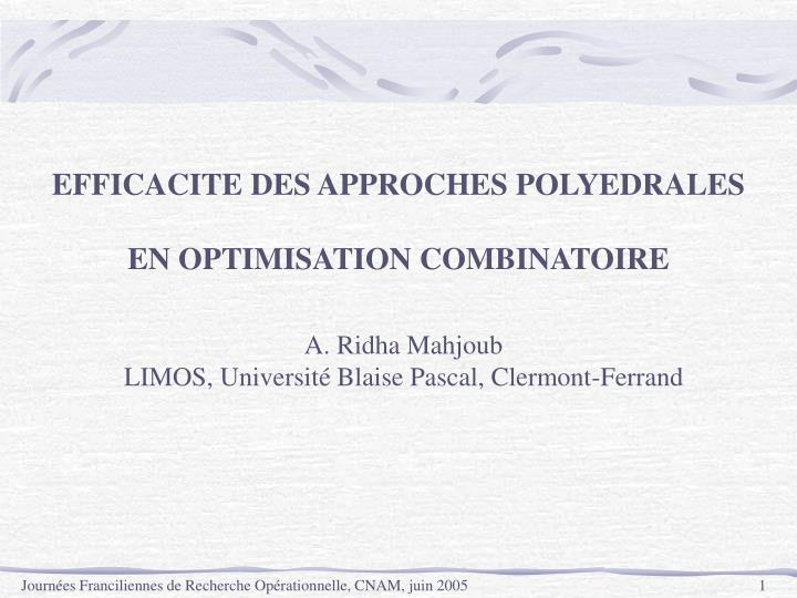 EFFICACITE DES APPROCHES POLYEDRALES