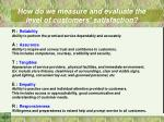 how do we measure and evaluate the level of customers satisfaction