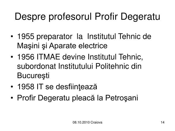 Despre profesorul Profir Degeratu