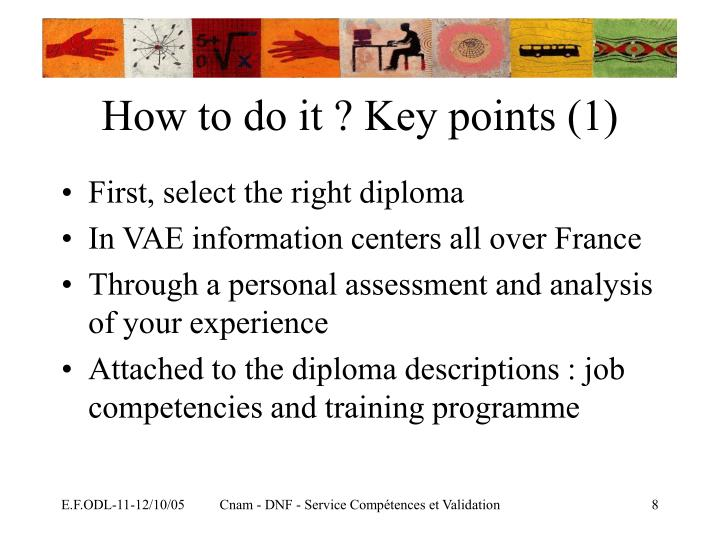 How to do it ? Key points (1)