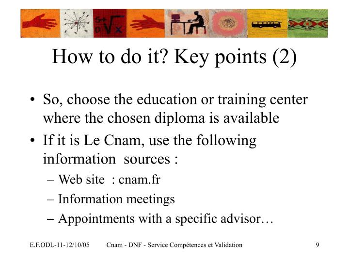 How to do it? Key points (2)