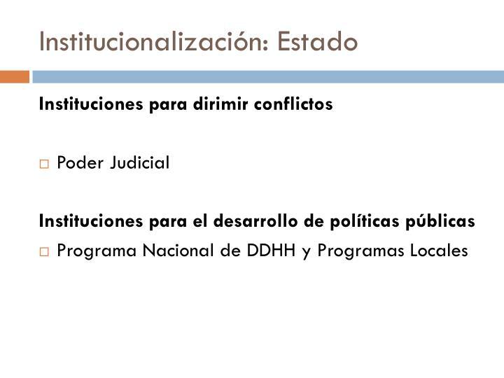 Institucionalización: Estado