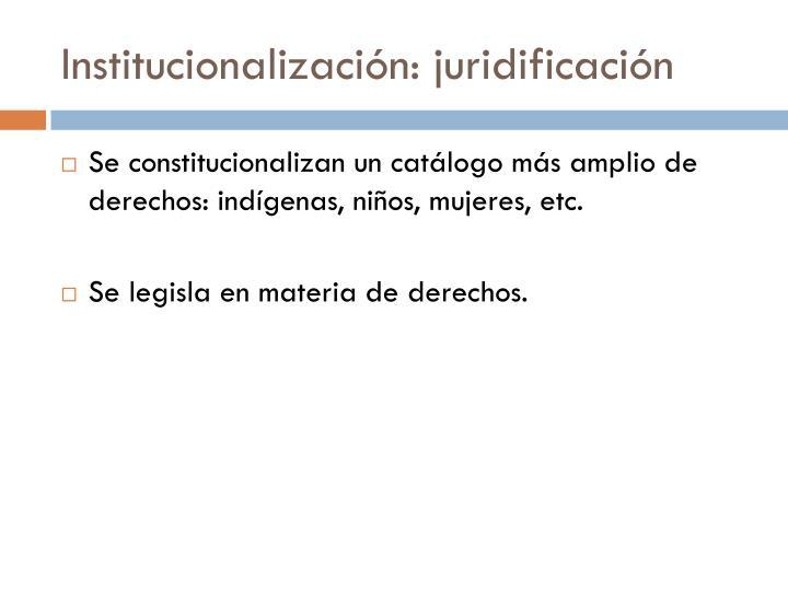 Institucionalización: juridificación
