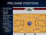 pre game positions