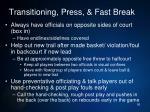 transitioning press fast break