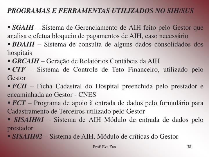 PROGRAMAS E FERRAMENTAS UTILIZADOS NO SIH/SUS
