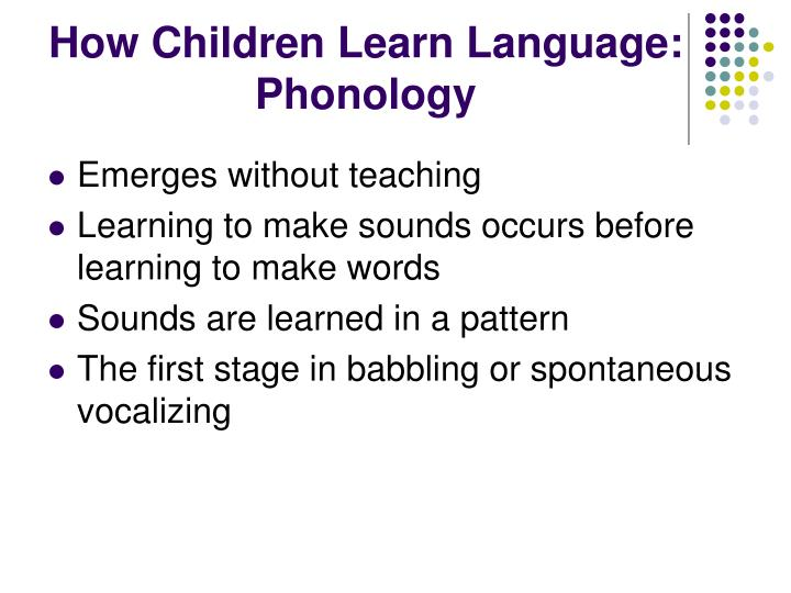 How Children Learn Language: Phonology