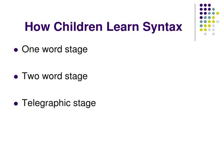 How Children Learn Syntax