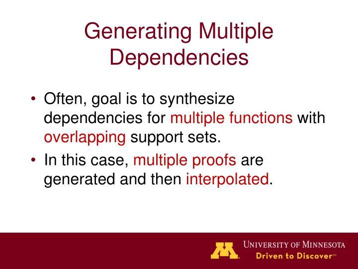 Generating Multiple Dependencies