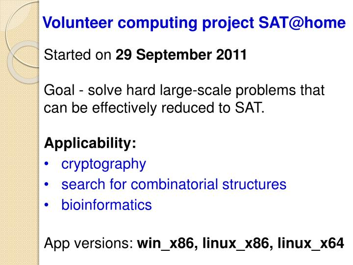 Volunteer computing project sat@home