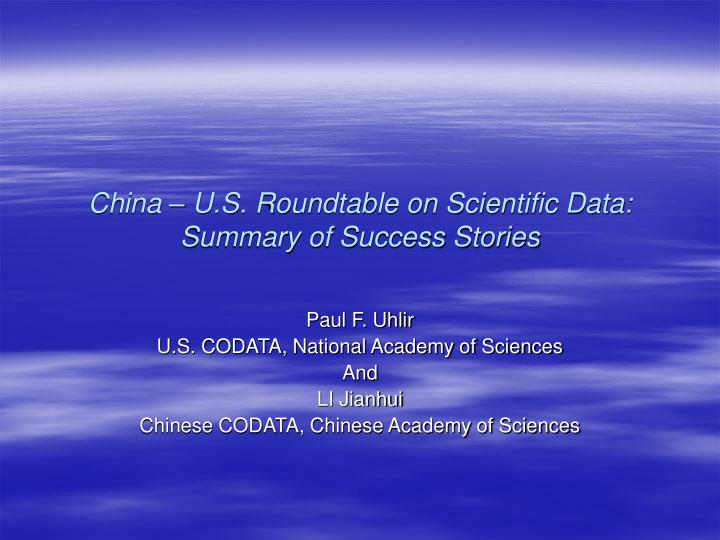 china u s roundtable on scientific data summary of success stories n.