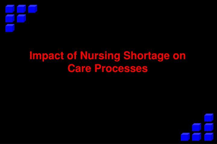 Impact of Nursing Shortage on Care Processes