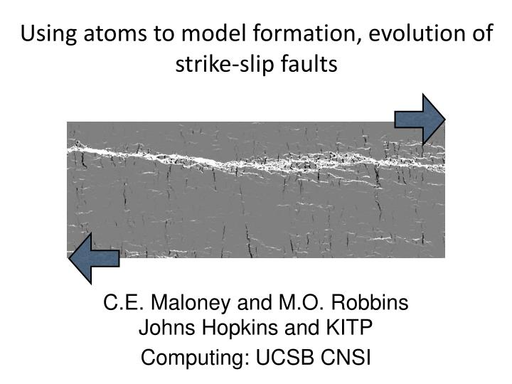 Using atoms to model formation, evolution of strike-slip faults
