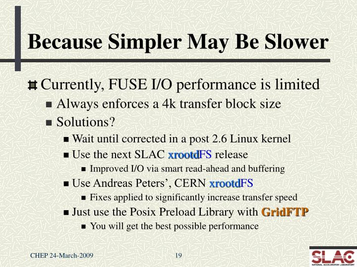 Because Simpler May Be Slower