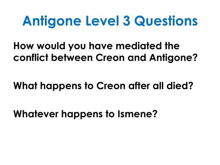 Antigone Level 3 Questions