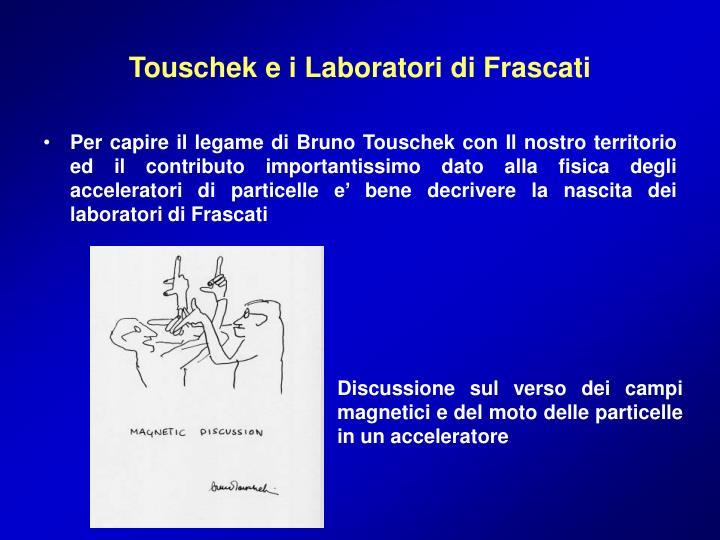 Touschek e i Laboratori di Frascati