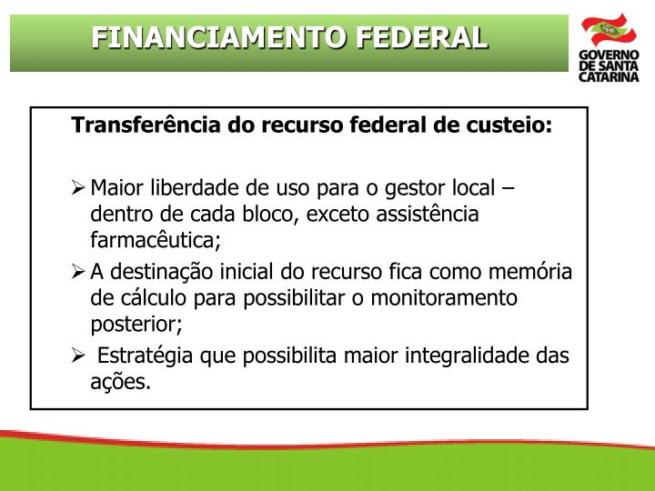 Transferência do recurso federal de custeio: