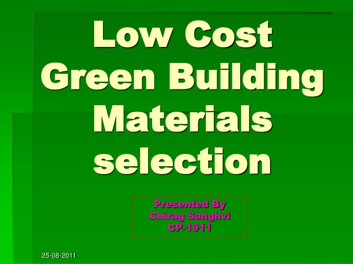 Low cost green building materials selection