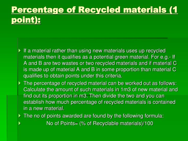 Percentage of Recycled materials (1 point):