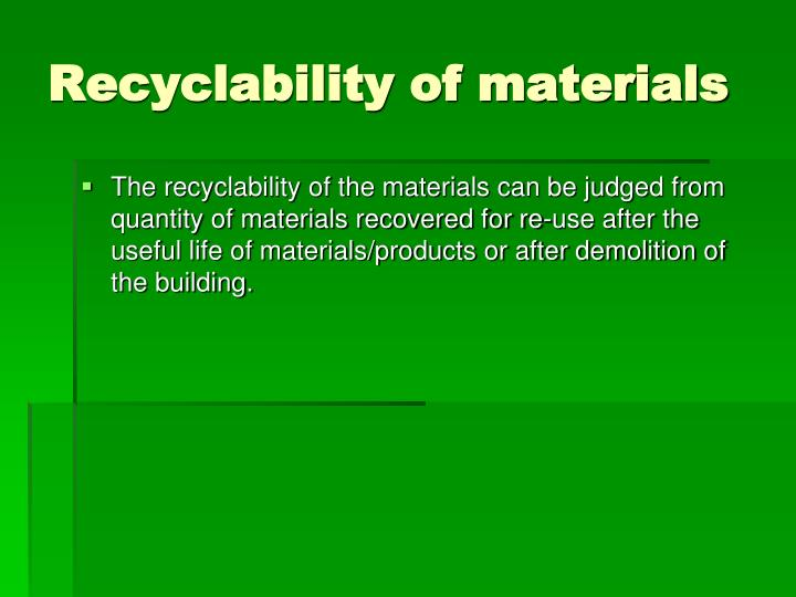 Recyclability of materials
