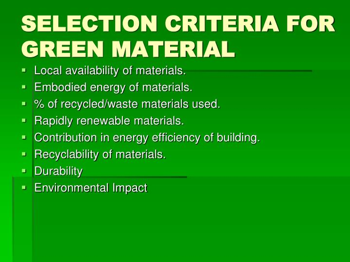SELECTION CRITERIA FOR GREEN MATERIAL