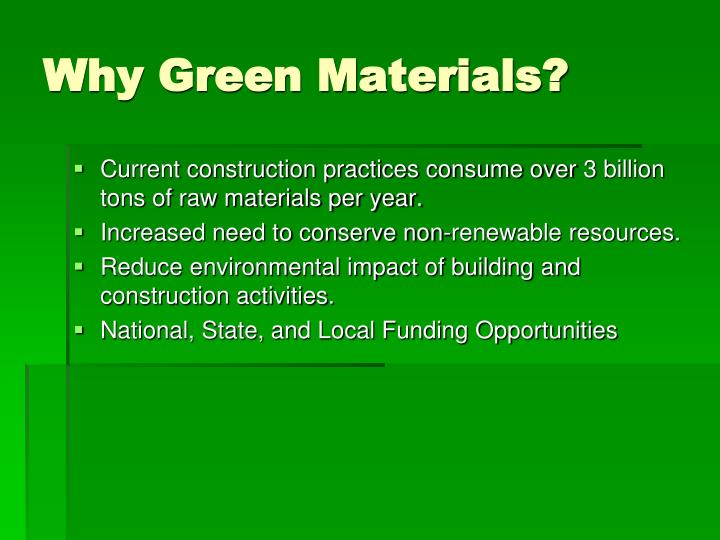 Why Green Materials?
