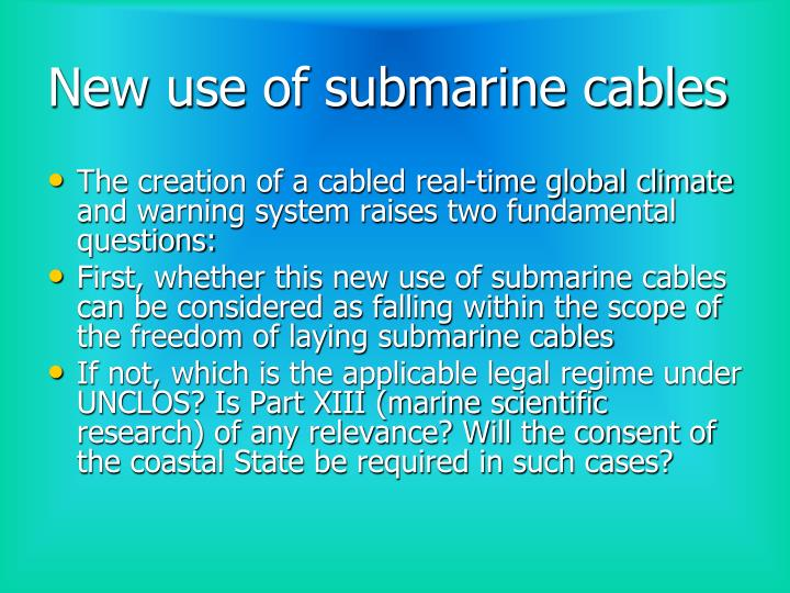 New use of submarine cables