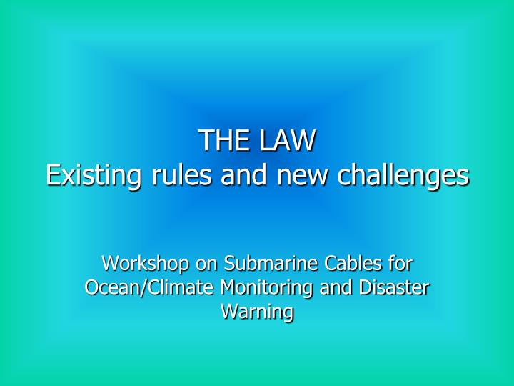 The law existing rules and new challenges