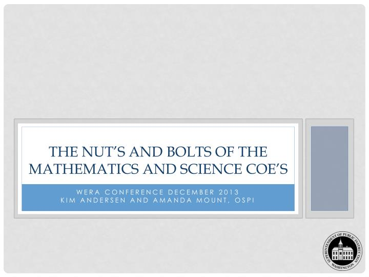 The nut s and bolts of the mathematics and science coe s