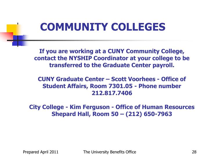 If you are working at a CUNY Community College, contact the NYSHIP Coordinator at your college to be transferred to the Graduate Center payroll.
