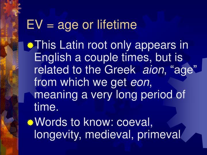 EV = age or lifetime
